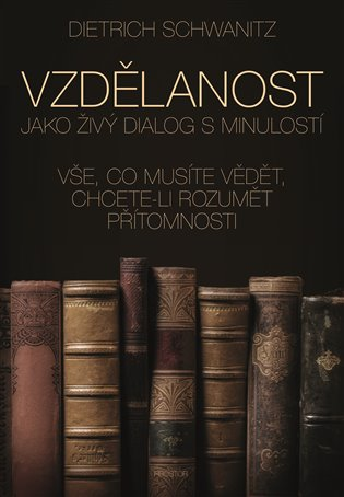 Vzdělanost jako živý dialog s minulostí - Dietrich Schwanitz   Replicamaglie.com