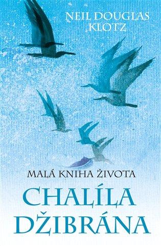Malá kniha života Chalíla Džibrána - Neil Douglas-Klotz   Replicamaglie.com