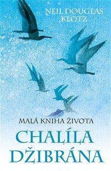 Obálka titulu Malá kniha života Chalíla Džibrána