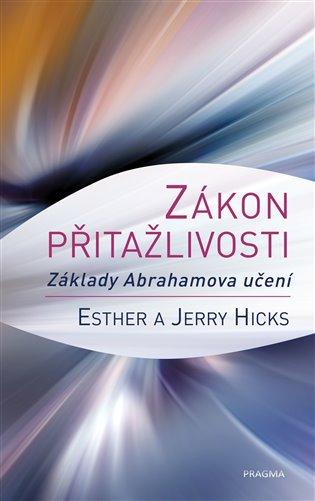 Zákon přitažlivosti - Esther Hicks,   Replicamaglie.com