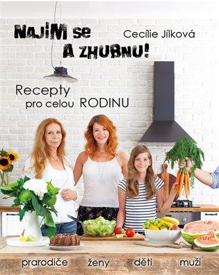 Najím se a zhubnu! - Recepty pro celou rodinu - Cecílie Jílková | Booksquad.ink