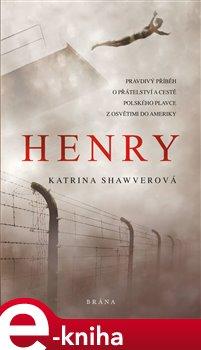 Obálka titulu Henry - Pravdivý příběh o přátelství a cestě polského plavce z Osvětimi do Ameriky