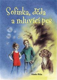 Sofinka, děda a mluvicí pes