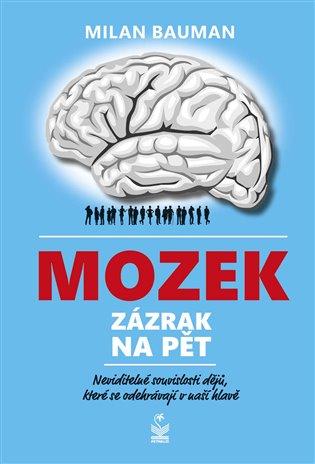 Mozek:zázrak na pět - Milan Bauman | Replicamaglie.com