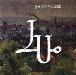 Obálka titulu Josef Umlášek (1906–1986)