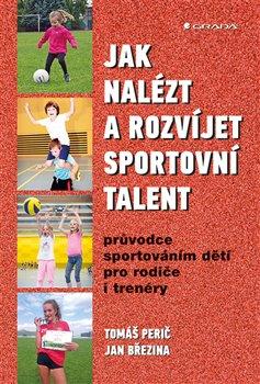 Obálka titulu Jak nalézt a rozvíjet sportovní talent