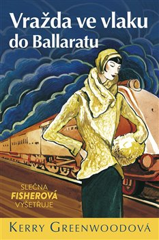 Obálka titulu Vražda ve vlaku do Ballaratu - Slečna Fisherová vyšetřuje