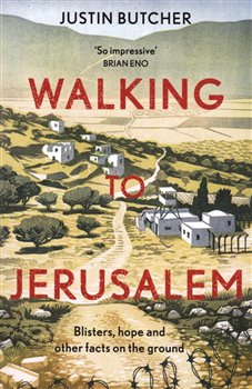Obálka titulu Walking to Jerusalem: Blisters, hope and other facts on the ground