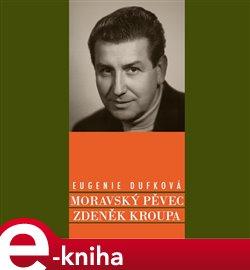 Obálka titulu Moravský pěvec Zdeněk Kroupa