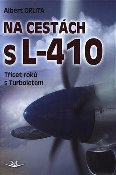 Obálka titulu Na cestách s L-410 - Třicet roků s Turboletem