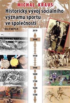 Obálka titulu Historický vývoj sociálního významu sportu ve společnosti