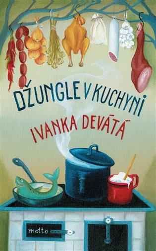 Džungle v kuchyni - Ivanka Devátá | Replicamaglie.com