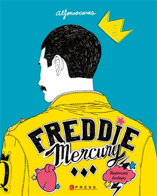 Freddie Mercury: Ilustrovaný životopis - Alfonso Casas | Replicamaglie.com