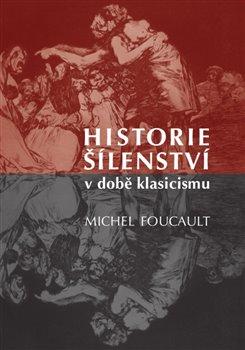 Obálka titulu Historie šílenství v době klasicismu