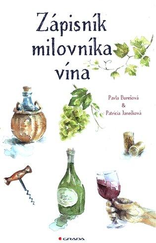 Zápisník milovníka vína - Pavla Burešová, | Replicamaglie.com