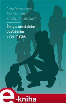 Ženy s mentálním postižením v roli matek
