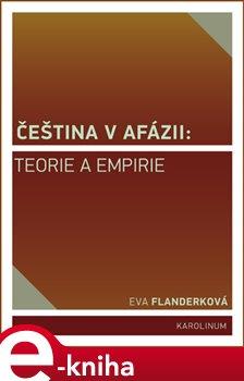 Čeština v afázii: teorie a empirie