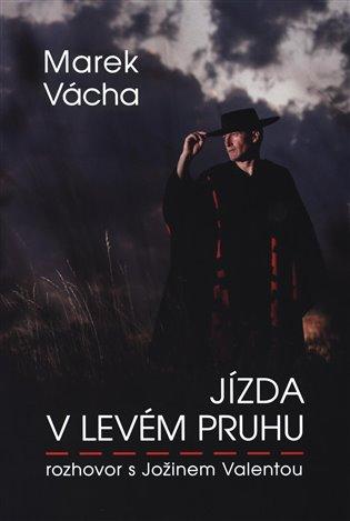 Jízda v levém pruhu - rozhovor s Jožinem Valentou - Marek Orko Vácha,   Booksquad.ink
