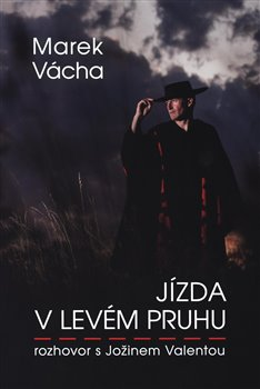 Obálka titulu Jízda v levém pruhu - rozhovor s Jožinem Valentou