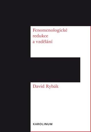 Fenomenologické redukce a vzdělání - David Rybák | Replicamaglie.com