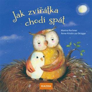 Jak zvířátka chodí spát - Marina Rachner | Booksquad.ink