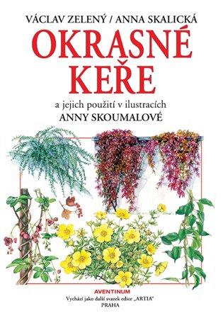 Okrasné keře a jejich použití:a jejich použití v ilustracích Anny Skoumalové - Anna Skalická, | Booksquad.ink