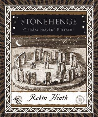 Stonehenge. Chrám pravěké Británie - Robin Heath | Booksquad.ink