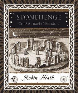 Obálka titulu Stonehenge. Chrám pravěké Británie