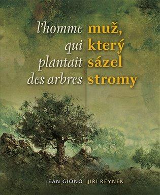 Muž, který sázel stromy / L´homme qui plantait des arbres