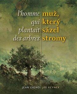 Obálka titulu Muž, který sázel stromy / L´homme qui plantait des arbres