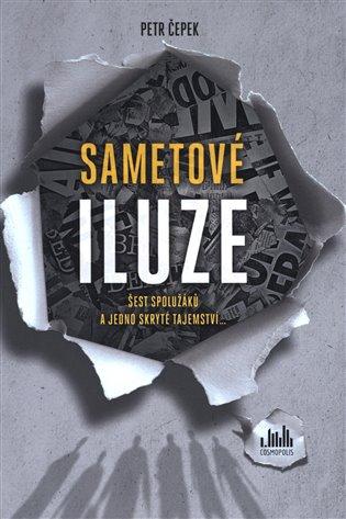 Sametové iluze:Šest spolužáků a jedno skryté tajemství... - Petr Čepek | Booksquad.ink