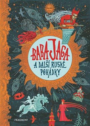 Baba Jaga a další ruské pohádky - - | Booksquad.ink