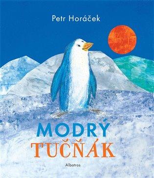 Modrý tučňák - Petr Horáček | Booksquad.ink