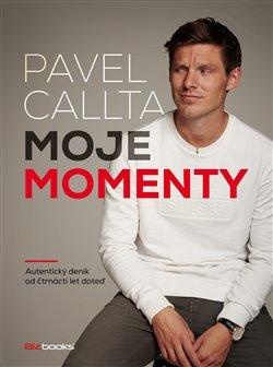 Obálka titulu Pavel Callta: Moje momenty