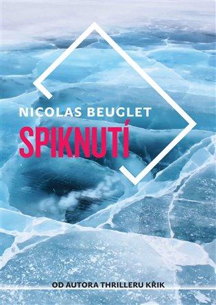 Spiknutí - Nicolas Beuglet | Booksquad.ink