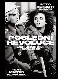 Poslední revoluce: Jak jsme žili (1985-1993)