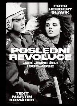 Obálka titulu Poslední revoluce: Jak jsme žili (1985-1993)