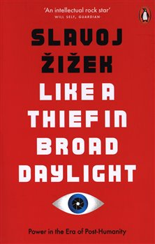 Obálka titulu Like A Thief In Broad Daylight: Power in the Era of Post-Human Capitalism