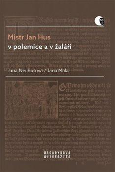 Obálka titulu Mistr Jan Hus v polemice a v žaláři