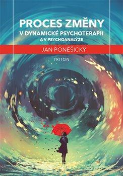 Obálka titulu Proces změny v dynamické psychoterapii a psychoanalýze