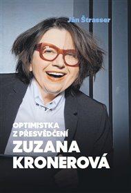 Optimistka z přesvědčení Zuzana Kronerová
