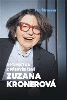 Obálka titulu Optimistka z přesvědčení Zuzana Kronerová