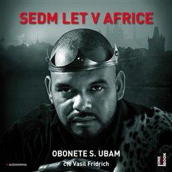 Obálka titulu Sedm let v Africe