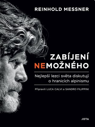 Zabíjení nemožného - Reinhold Messner | Booksquad.ink