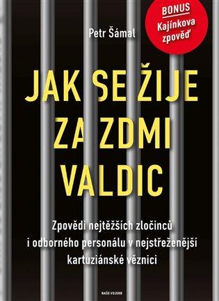 Jak se žije za zdmi Valdic - Petr Šámal | Replicamaglie.com