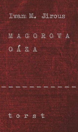 Magorova oáza - Ivan Martin Jirous | Booksquad.ink