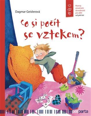 Co si počít se vztekem?:Emocionální rozvoj pro děti od pěti let - Dagmar Geislerová | Replicamaglie.com