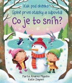 Co je to sníh? - Kuk pod okénko. Úplně první otázky a odpovědi - Marta Álvarez Miguéns, Katie Daynes