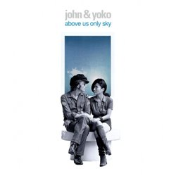 Above Us Only Sky - Yoko Ono, John Lennon
