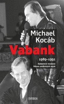 Vabank. 1989-1991 Sametová revoluce - Odsun sovětských vojsk - Michael Kocáb